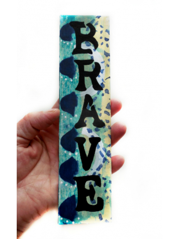 Original Painted Bookmark titled Brave - Inspirational Gift for Men and Women