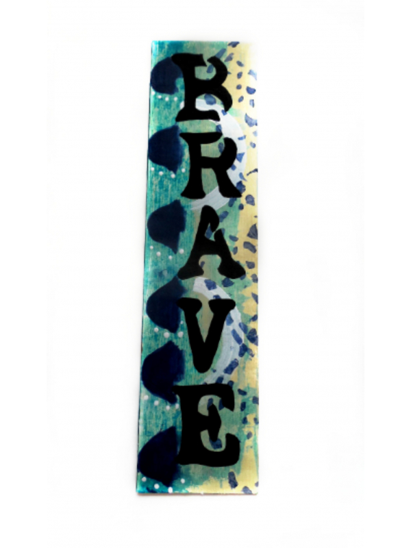 Gift for Book Lovers - Original Painted Bookmark titled Brave
