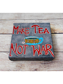Make Tea - Not War - Original Canvas Painting 6x6