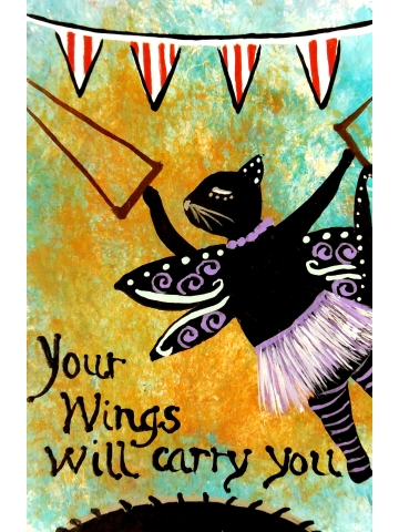 Circus Kitty - Your Wings will Carry You
